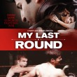Win MY LAST ROUND on DVD