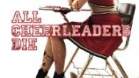 FrightFest 2014: All Cheerleaders Die Review