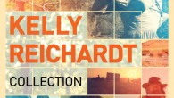 Kelly Reichardt Collection Blu-ray Review